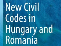 New book: New Civil Codes in Hungary and Romania (Menyhárd Attila - Veress Emőd, eds.)